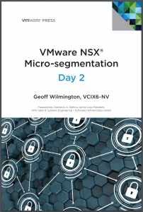 VMware NSX Micro-segmentation Day 2, by Geoff Wilmington