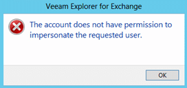 Veeam Explorer for Exchange - The account does not have permission to impersonate the requested user